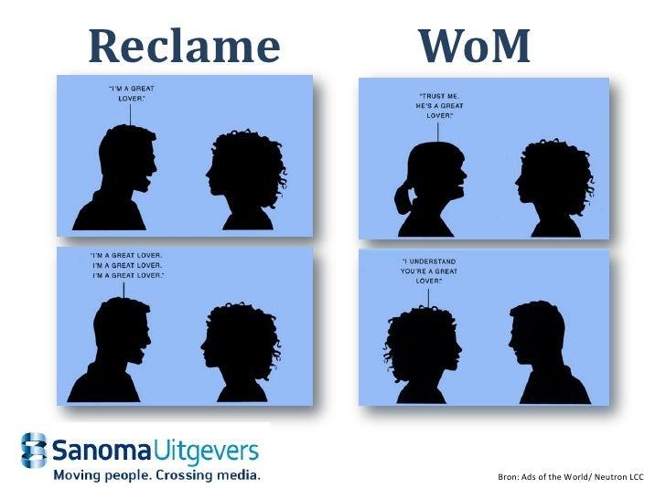 Reclame   WoM                 Bron: Ads of the World/ Neutron LCC