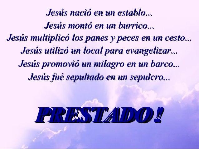 Jesús nació en un establo...Jesús nació en un establo...PRESTADO!PRESTADO!PRESTADO!PRESTADO!PRESTADO!PRESTADO!PRESTADO!PRE...