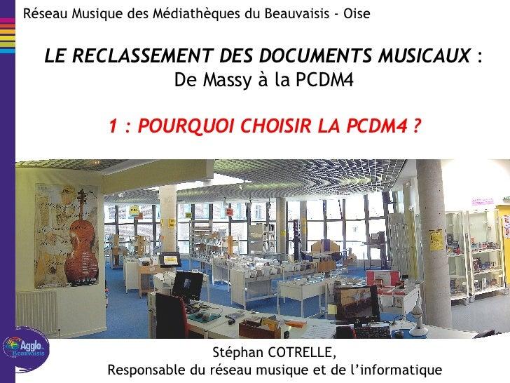 Réseau  Musique  des Médiathèques du Beauvaisis - Oise Stéphan COTRELLE, Responsable du réseau musique et de l'informatiqu...