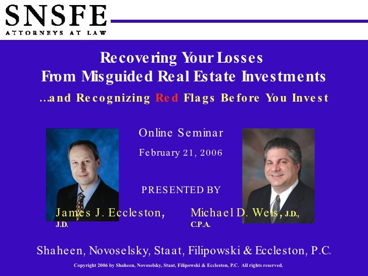 Recovering Your Losses  From Misguided Real Estate Investments … and Recognizing   Red   Flags Before You Invest Shaheen, ...