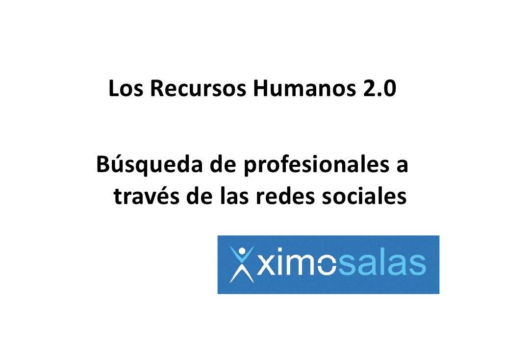 LosRecursosHumanos2.0Búsquedadeprofesionalesa travésdelasredessociales