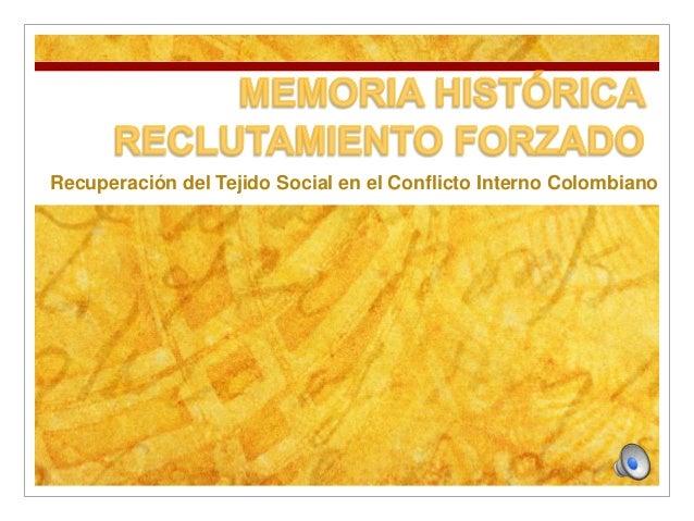 Recuperación del Tejido Social en el Conflicto Interno Colombiano