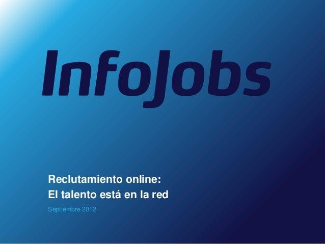 Reclutamiento online:El talento está en la redSeptiembre 2012