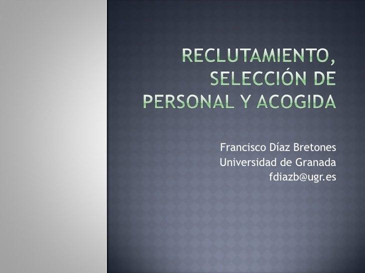 Francisco Díaz Bretones Universidad de Granada           fdiazb@ugr.es