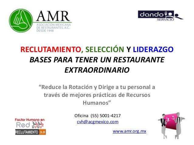 """RECLUTAMIENTO, SELECCIÓN Y LIDERAZGO BASES PARA TENER UN RESTAURANTE EXTRAORDINARIO """"Reduce la Rotación y Dirige a tu pers..."""