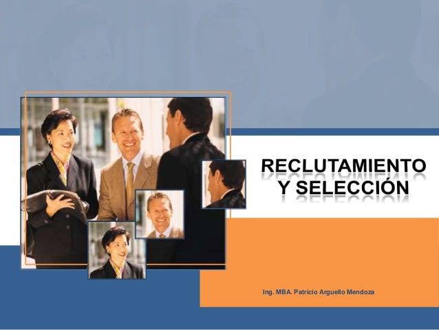 Ing. MBA. Patricio Arguello Mendoza