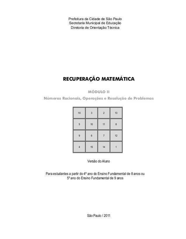 Prefeitura da Cidade de São Paulo Secretaria Municipal de Educação Diretoria de Orientação Técnica RECUPERAÇÃO MATEMÁTICA ...