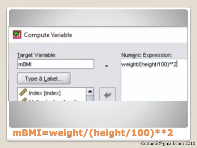 ©drtamil@gmail.com 2016 Recode  Underweight; 0 – 19.99 ->1  Normal; 20 – 24.99 ->2  Overweight; 25 – Infinity ->3