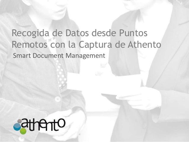 Recogida de Datos desde Puntos Remotos con la Captura de Athento Smart Document Management