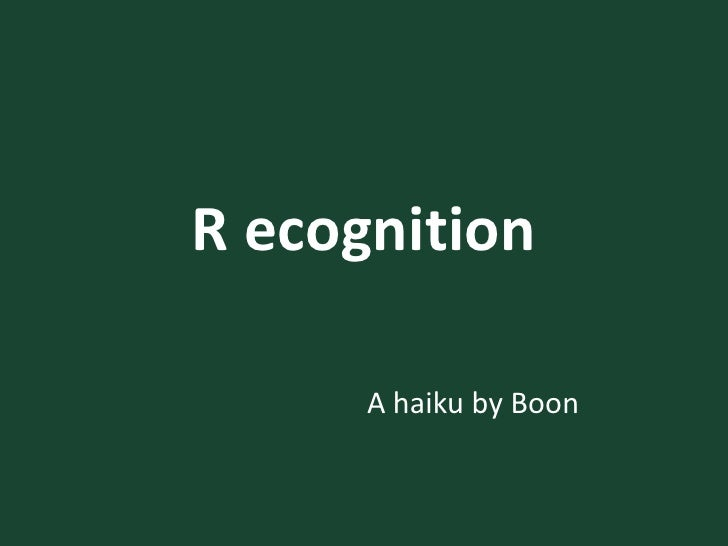 R ecognition<br />A haiku by Boon<br />