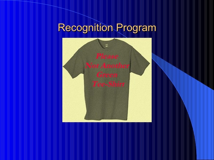 Recognition Program Please  Not Another  Green  Tee-Shirt