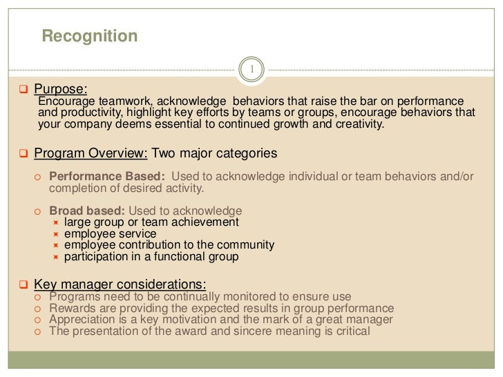 Recognition<br />1<br /><ul><li>Purpose:</li></ul>Encourage teamwork, acknowledge  behaviors that raise the bar on perform...