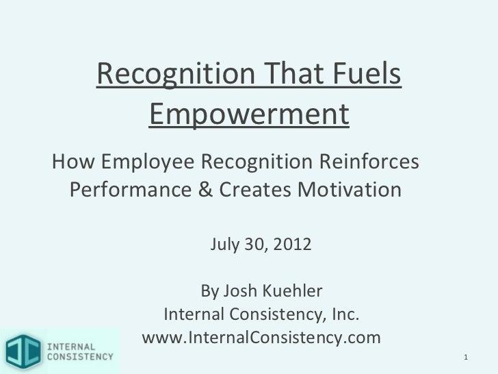 Recognition That Fuels       EmpowermentHow Employee Recognition Reinforces Performance & Creates Motivation              ...