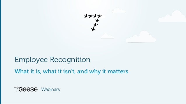 Employee Recognition  What it is, what it isn't, and why it matters  Webinars