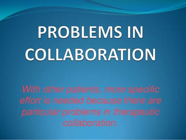 To avoid problems in collaboration   How do you feel about your      Frustrated. I want       progress so far in  overcomi...