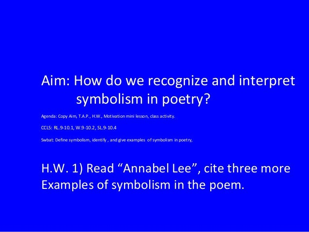 recognize symbolism in poetry  aim how do we recognize and interpret symbolism in poetry