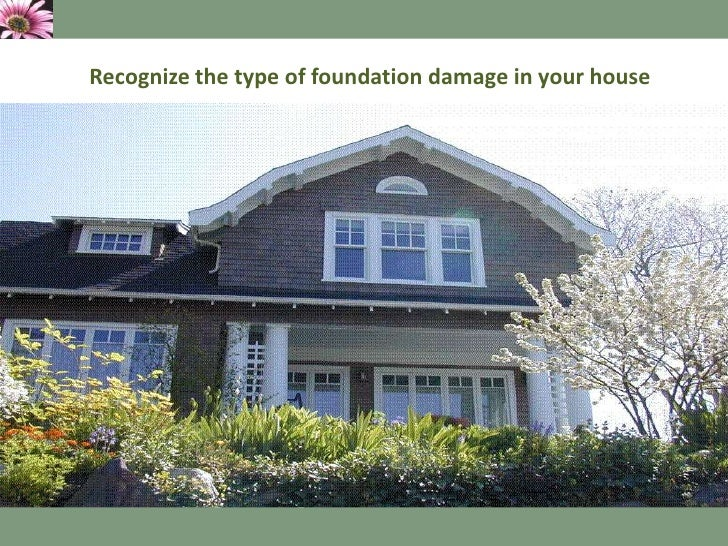 Recognize the type of foundation damage in your house<br />