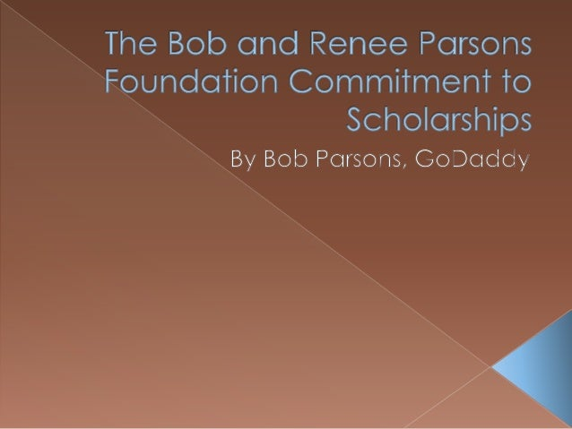 The Bob and Renee Parsons Foundation Commitment to Scholarships