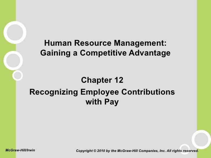 Human Resource Management: Gaining a Competitive Advantage <ul><li>Chapter 12 </li></ul><ul><li>Recognizing Employee Contr...