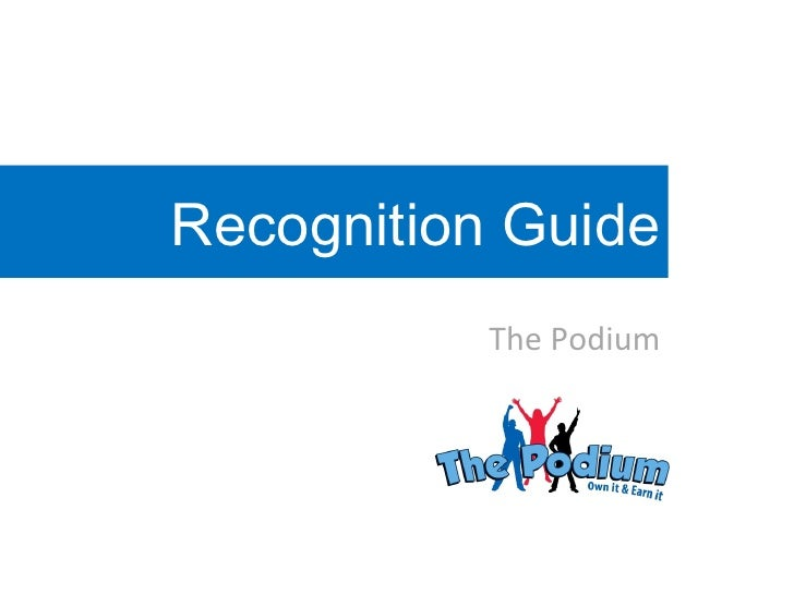 The Podium Recognition Guide