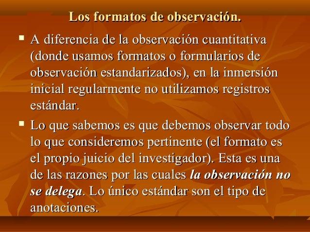 Los formatos de observación.Los formatos de observación.  A diferencia de la observación cuantitativaA diferencia de la o...