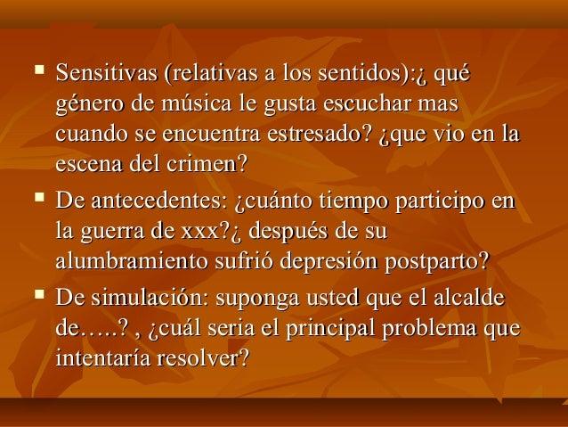  Sensitivas (relativas a los sentidos):¿ quéSensitivas (relativas a los sentidos):¿ qué género de música le gusta escucha...