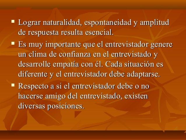  Lograr naturalidad, espontaneidad y amplitudLograr naturalidad, espontaneidad y amplitud de respuesta resulta esencial.d...