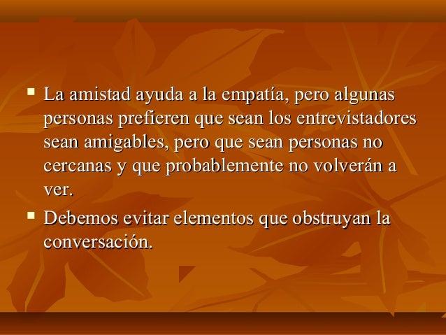  La amistad ayuda a la empatía, pero algunasLa amistad ayuda a la empatía, pero algunas personas prefieren que sean los e...