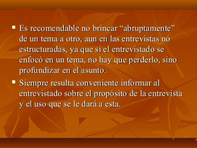 """ Es recomendable no brincar """"abruptamente""""Es recomendable no brincar """"abruptamente"""" de un tema a otro, aun en las entrevi..."""