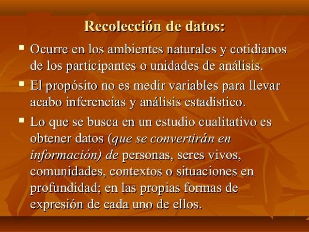 Recolección de datos:Recolección de datos:  Ocurre en los ambientes naturales y cotidianosOcurre en los ambientes natural...
