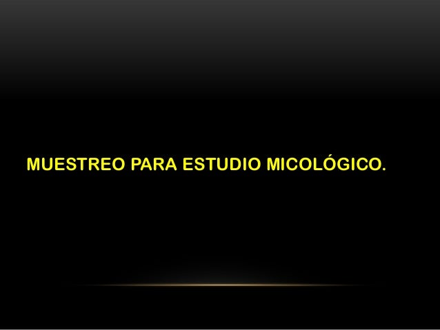 MUESTREO PARA ESTUDIO MICOLÓGICO.