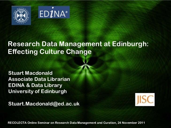 Stuart Macdonald Associate Data Librarian EDINA & Data Library University of Edinburgh [email_address] RECOLECTA Online Se...