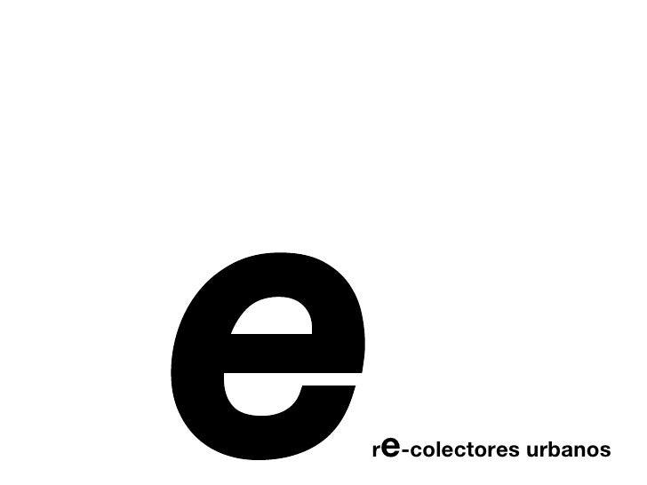 r e -colectores urbanos e