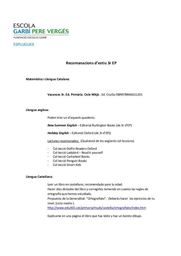 Recomanacions d'estiu 3r EPMatemàtica i Llengua Catalana:               Vacances 3r. Ed. Primària. Cicle Mitjà . Ed. Cruïl...