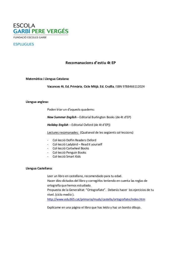 Recomanacions d'estiu 4t EPMatemàtica i Llengua Catalana:               Vacances 4t. Ed. Primària. Cicle Mitjà. Ed. Cruïll...