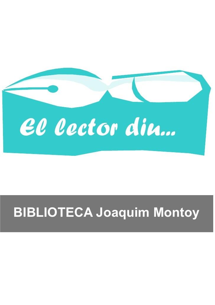 El lector diu...BIBLIOTECA Joaquim Montoy