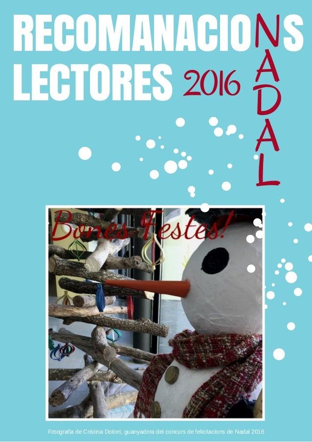 RECOMANACIO S LECTORES N A D A L 2016 FotografiadeCristinaDolcet,guanyadoradelconcursdefelicitacionsdeNadal2016