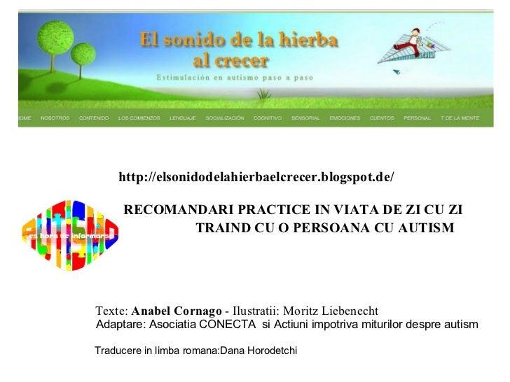 http://elsonidodelahierbaelcrecer.blogspot.de/     RECOMANDARI PRACTICE IN VIATA DE ZI CU ZI            TRAIND CU O PERSOA...