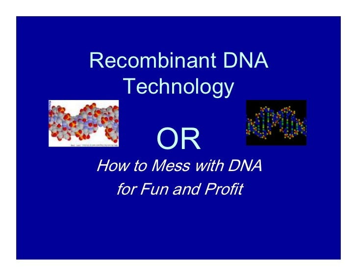 an analysis of using recombinant dna technology to make human haemoglobin Recombinant dna constructs for use in the methods according to the present invention may be constructed using recombinant dna technology well known to persons skilled in the art the gene constructs may be inserted into vectors, which may be commercially, suitable for transforming into host cells, preferably plant cells, and suitable for.