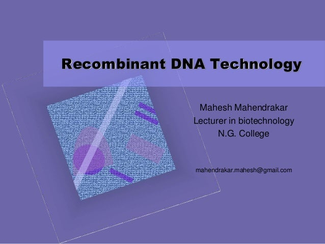 recombinant dna technology research paper Recombinant dna is a modern technology involving the combination of dna from one organism with the dna of another research paper topics.