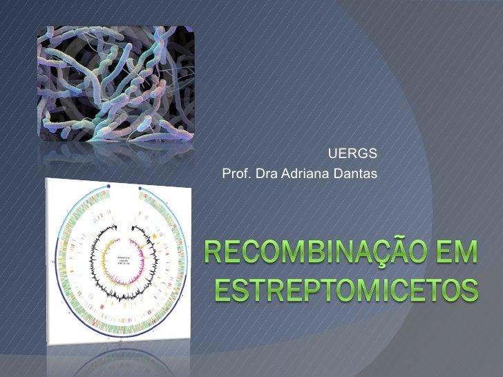 UERGSProf. Dra Adriana Dantas