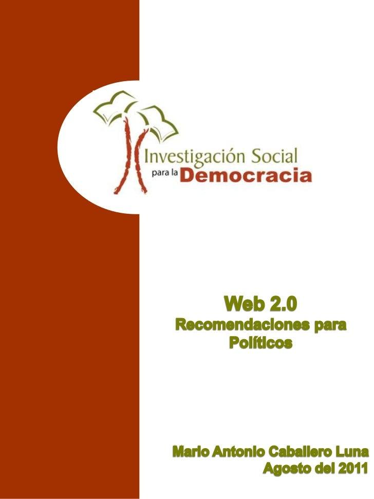 Porque los políticos deben    estar interesados en la Web                 2.0Porque incrementa su relación deconfianza co...
