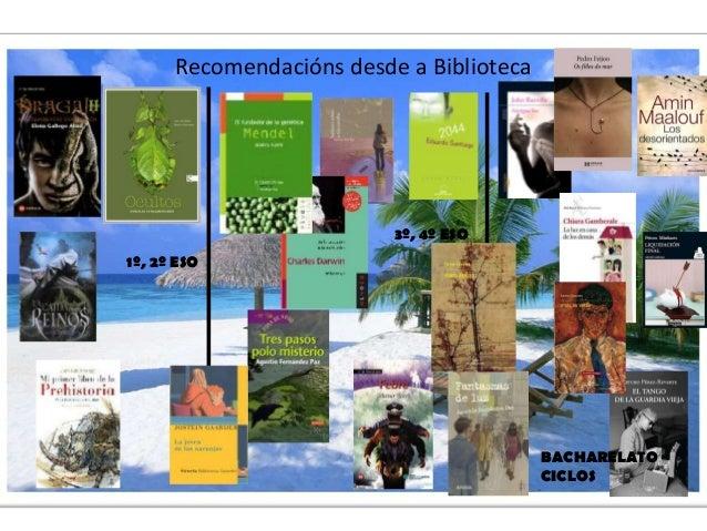Recomendacións desde a Biblioteca1º, 2º ESO3º, 4º ESOBACHARELATOCICLOS