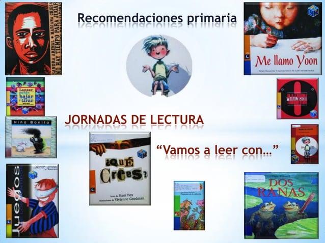 """Recomendaciones primariaJORNADAS DE LECTURA            """"Vamos a leer con…"""""""