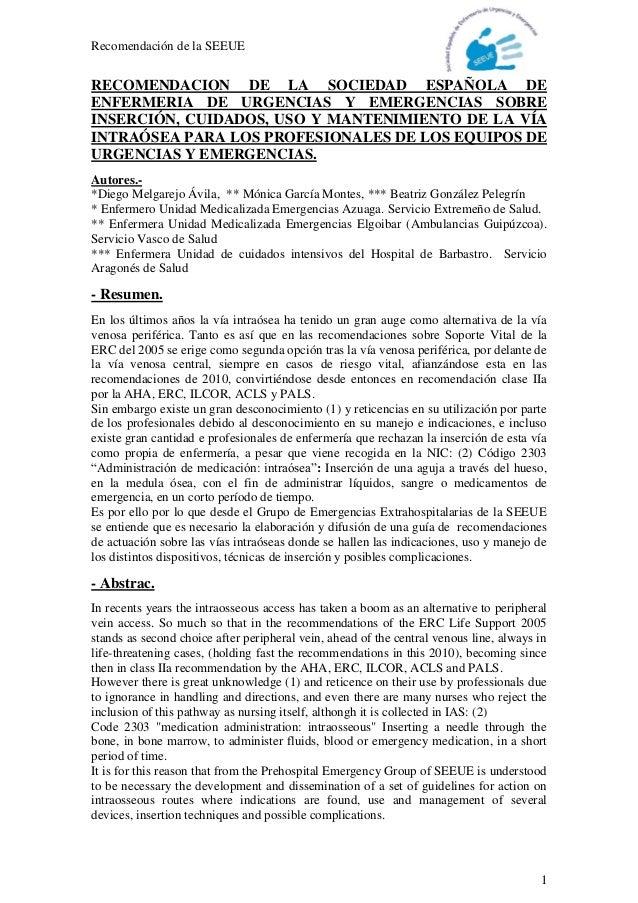 Recomendación de la SEEUE 1 RECOMENDACION DE LA SOCIEDAD ESPAÑOLA DE ENFERMERIA DE URGENCIAS Y EMERGENCIAS SOBRE INSERCIÓN...