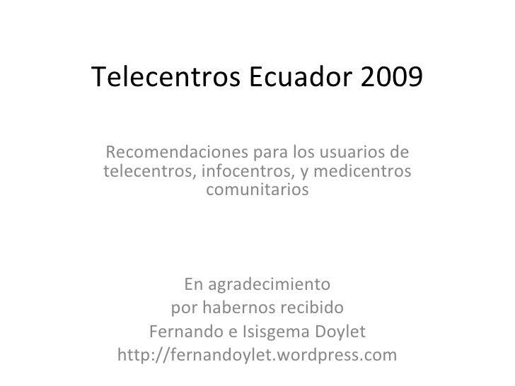 Telecentros Ecuador 2009 Recomendaciones para los usuarios de telecentros, infocentros, y medicentros comunitarios En agra...
