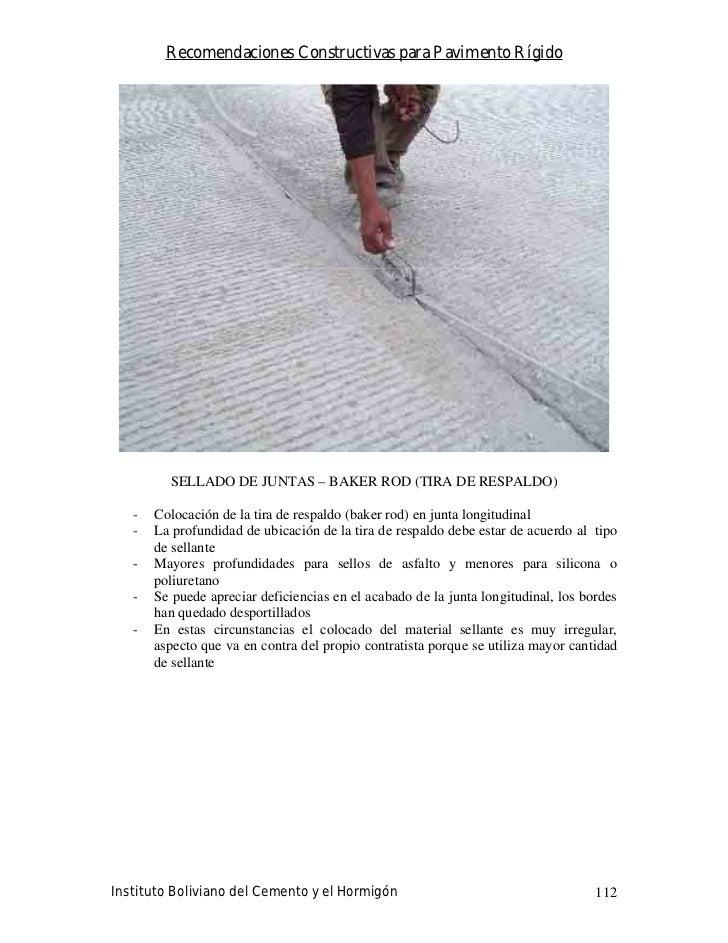 Recomendaciones Constructivas para Pavimento Rígido              SELLADO DE JUNTAS – BAKER ROD (TIRA DE RESPALDO)     -   ...