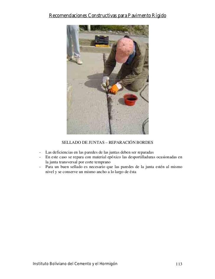 Recomendaciones Constructivas para Pavimento Rígido                     SELLADO DE JUNTAS – REPARACIÓN BORDES     -   Las ...