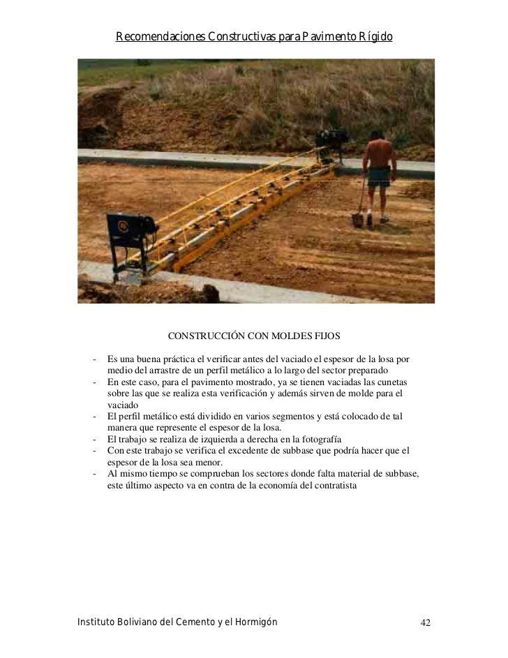 Recomendaciones Constructivas para Pavimento Rígido                           CONSTRUCCIÓN CON MOLDES FIJOS     -   Es una...