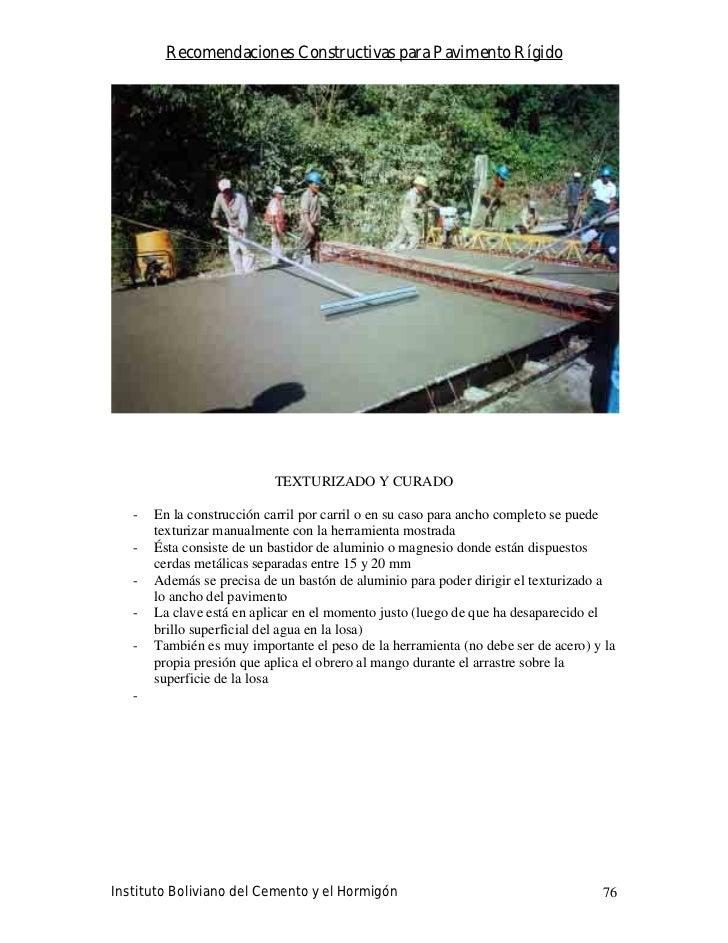 Recomendaciones Constructivas para Pavimento Rígido                                TEXTURIZADO Y CURADO     -   En la cons...